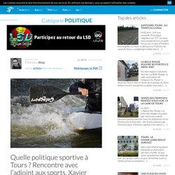 Quelle politique sportive à Tours ? Rencontre avec l'adjoint aux sports, Xavier Dateu.