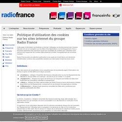 Comprendre l'utilisation des cookies sur les sites internet du groupe Radio France