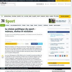 La vision politique du sport : valeurs, vertus et victimes