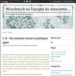 I- A - Un contexte social et politique agité - Woodstock ou l'apogée du mouvement Hippie