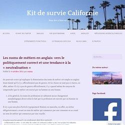 Les noms de métiers en anglais: vers le politiquement correct et une tendance à la «neutralisation» – Kit de survie Californie