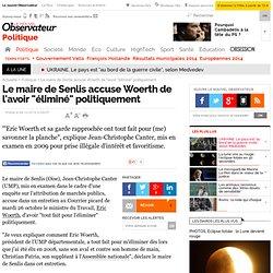 """Le maire de Senlis accuse Woerth de l'avoir """"éliminé"""" politiquement - Politique"""