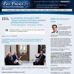 """» Le président al-Assad à l'AFP : """"Jusqu'à présent, la France soutient politiquement les terroristes"""""""