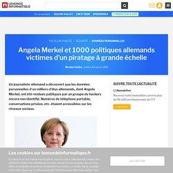 Angela Merkel et 1000 politiques allemands victimes d'un piratage à grande échelle