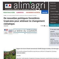 MAAF 19/03/14 La lettre du CGAAER n°85. Sommaire : De nouvelles politiques forestières tropicales pourraient atténuer le changement climatique.