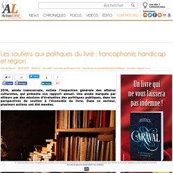 Les soutiens aux politiques du livre : francophonie, handicap et région