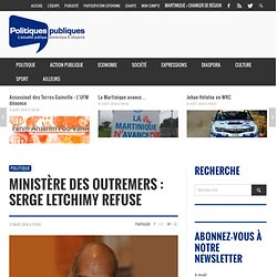Ministère des Outremers Serge Letchimy refuse
