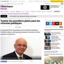 Tunisie: les premières pistes pour les réformes politiques - Monde
