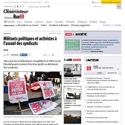 Militants politiques et activistes à l'assaut des syndicats