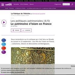 Les politiques patrimoniales (4/4) : Le patrimoine d'Islam en France