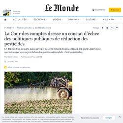 LE MONDE 04/02/20 La Cour des comptes dresse un constat d'échec des politiques publiques de réduction des pesticides