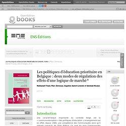Les politiques d'éducation prioritaire en Europe. Tome I - Les politiques d'éducation prioritaire en Belgique: deux modes de régulation des effets d'une logique de marché - ENS Éditions