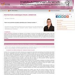 Institut Hannah Arendt - Espaces Ethiques et Politiques (EEP): PROTECTION JURIDIQUE POUR L'EMBRYON