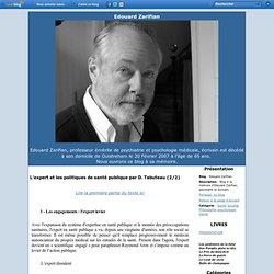 BLOG DE Edouard Zarifian - 2007 - L'expert et les politiques de santé publique par D. Tabuteau (2/2)