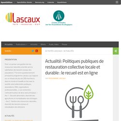 Actualité: Politiques publiques de restauration collective locale et durable : le recueil est en ligne – Programme Lascaux