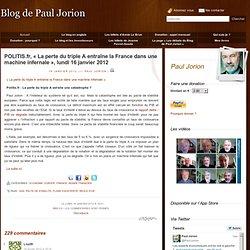 POLITIS.fr, « La perte du triple A entraîne la France dans une machine infernale », lundi 16 janvier 2012