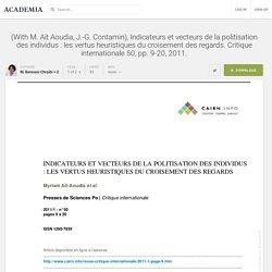 (With M. Aït Aoudia, J.-G. Contamin), Indicateurs et vecteurs de la politisation des individus : les vertus heuristiques du croisement des regards. Critique internationale 50, pp. 9-20, 2011.