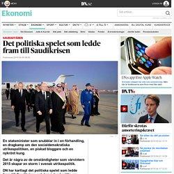 Det politiska spelet som ledde fram till Saudikrisen