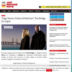 """Saga Noren, Polizia di Malmoe"": The Bridge (La saga)"