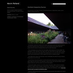 Kevin Pollard » Blog Archive » Zumthor's Serpentine Pavilion