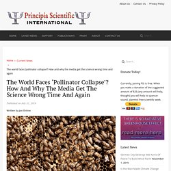 The world faces 'pollinator collapse'? How and why the media get the science wrong time and again