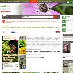 NATUREPARIF 24/09/14 « Abeilles, pollinisation, agriculture et biodiversité » (conférence audio en ligne) Dans le cadre de son cycle de conférences mensuelles, Natureparif a eu le plaisir de vous inviter à rencontrer Bernard VAISSIERE, Chargé de Recherche