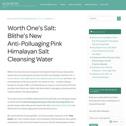 Worth One's Salt: Blithe's New Anti-Polluaging Pink Himalayan Salt Cleansing Water – GLOW RECIPE