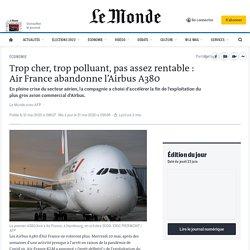 Trop cher, trop polluant, pas assez rentable: Air France abandonne l'Airbus A380