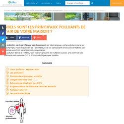 Guide Liste de tous les polluants dans l'air intérieur des maisons