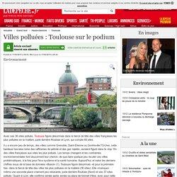 Villes polluées : Toulouse sur le podium - 17/02/2015