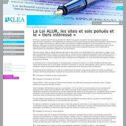 La Loi ALUR, les sites et sols pollués et le «tiers intéressé» - Aklea société d'avocats