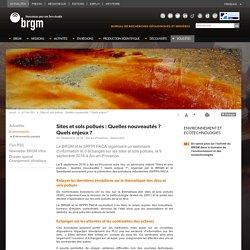 BRGM 09/09/16 Sites et sols pollués : Quelles nouveautés ? Quels enjeux ?