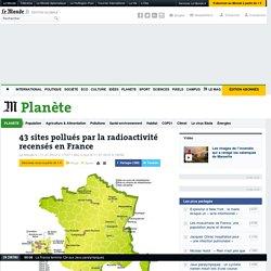 43 sites pollués par la radioactivité recensés en France