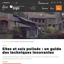 BRGM 01/03/21 Sites et sols pollués: un guide des techniques innovantes