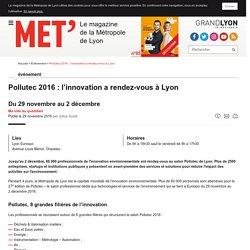 MET' – Pollutec 2016 : l'innovation a rendez-vous à Lyon