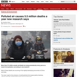 Polluted air causes 5.5m deaths a year new research says
