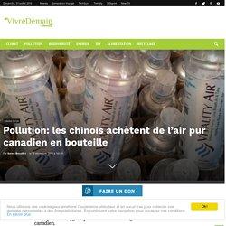 Pollution: les chinois achètent de l'air pur canadien en bouteille