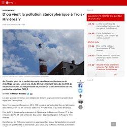 D'où vient la pollution atmosphérique à Trois-Rivières?