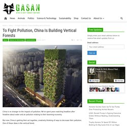 To Fight Pollution, China Is Building Vertical Forests