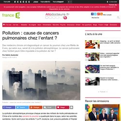 Pollution : cause de cancers pulmonaires chez l'enfant ?