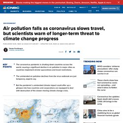 Air pollution falls as coronavirus slows travel, but it forms a new threat