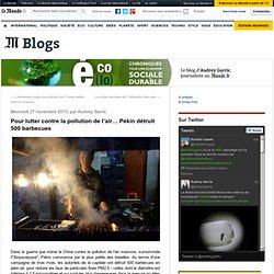 Pour lutter contre la pollution de l'air… Pékin détruit 500 barbecues