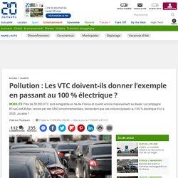 Pollution: Les VTC doivent-ils donner l'exemple en passant au 100% électrique?