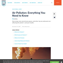 Air Pollution Facts, Causes and the Effects of Air Pollution