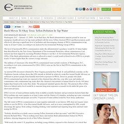 EWG 15/01/09 Bush Moves to Okay Toxic Teflon Pollution in Tap Water