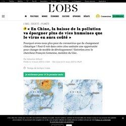 «En Chine, la baisse de la pollution va épargner plus de vies humaines que le virus en aura coûté»