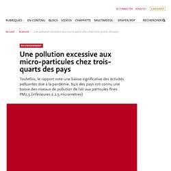 Une pollution excessive aux micro-particules chez trois-quarts des pays