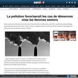 La pollution favoriserait les cas de démences chez les femmes seniors - 02/02/17