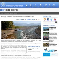 UNEP 20/08/14 Black Sea in Pollution Crisis: Georgian Communities Take Action