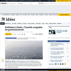 Pollution à Paris : l'inertie coupable du gouvernement